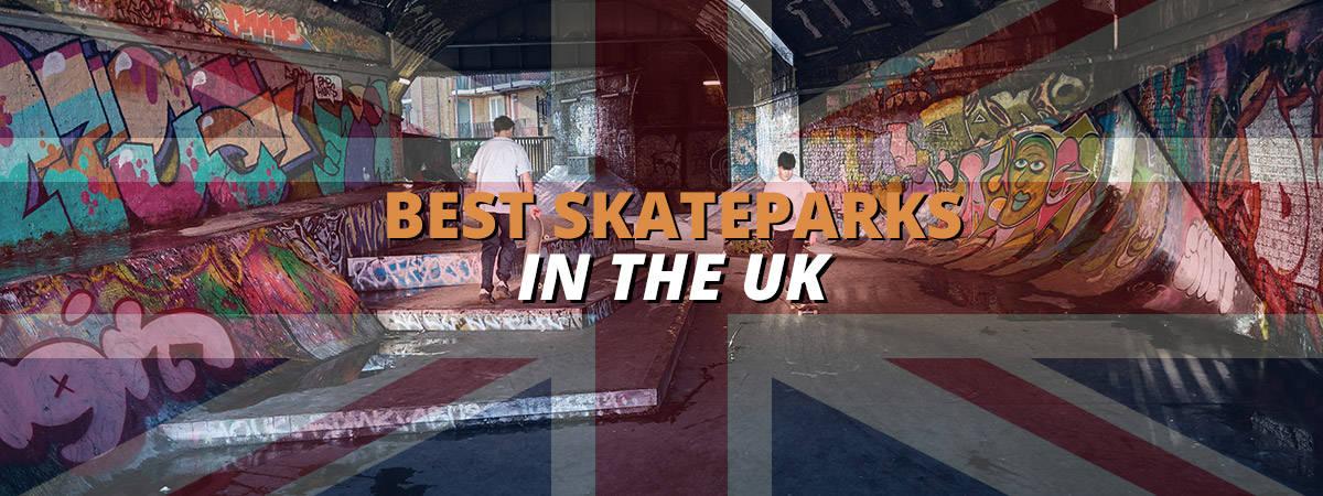best skateparks in the UK