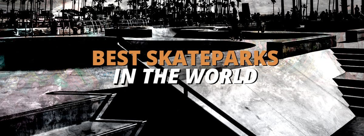 best skateparks in the world