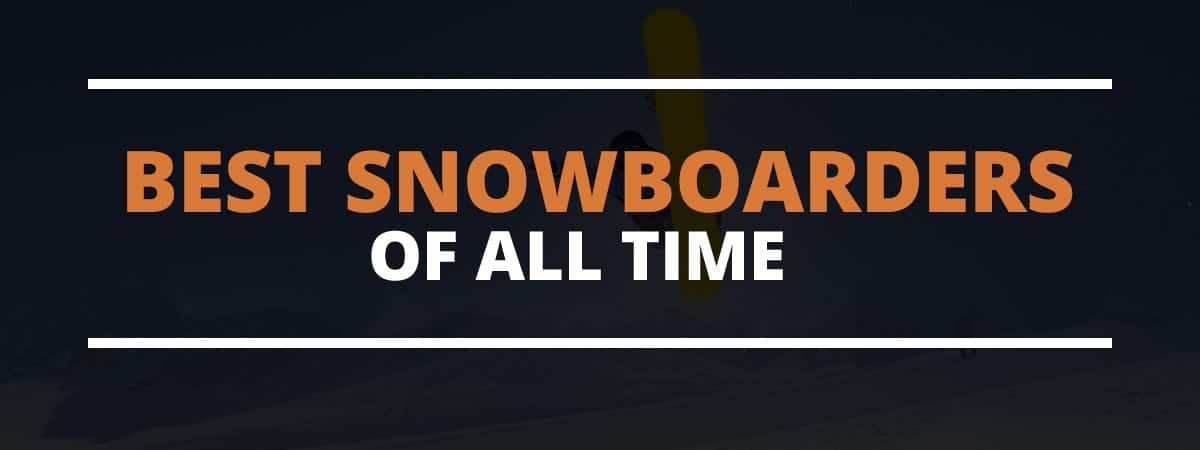 best snowboarders of all time