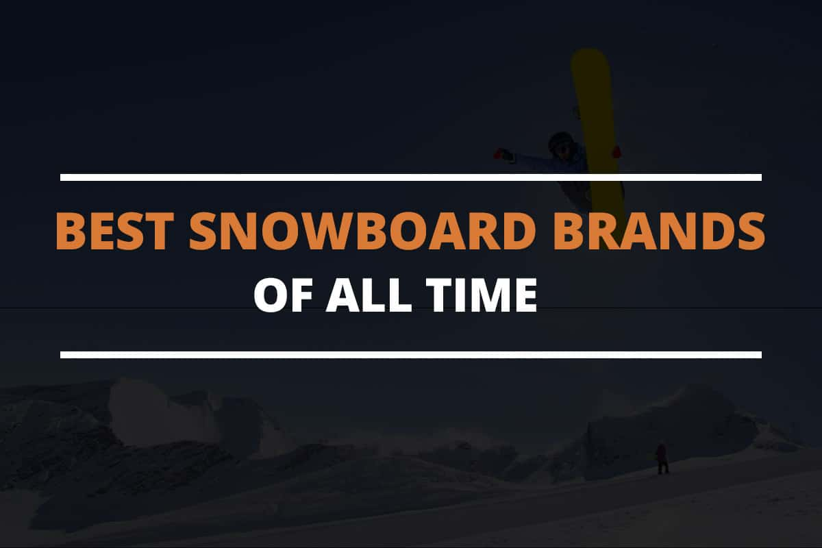 best snowboard brands of all time